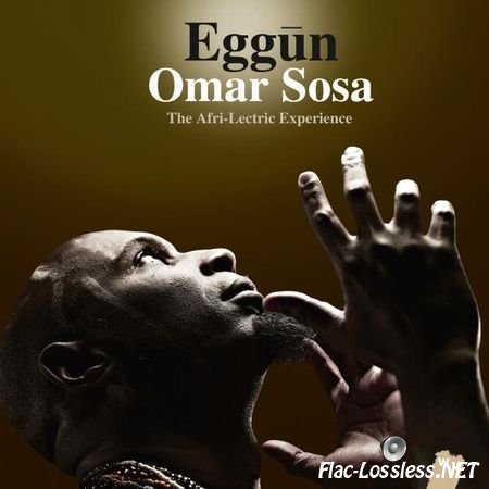Omar Sosa - Eggun: The Afri-Lectric Experience (2013) FLAC (tracks + .cue