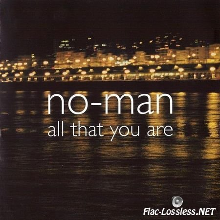 No-Man - All That You Are EP (2003) FLAC (image + .cue)