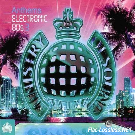 VA - Ministry of Sound: Anthems Electronic 80s 3 (2012) FLAC (tracks + .cue)