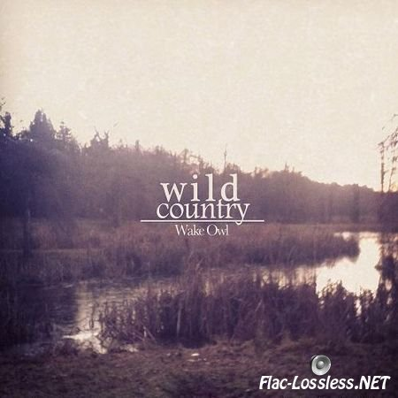 Wake Owl - Wild Country (2012) FLAC (tracks + .cue)