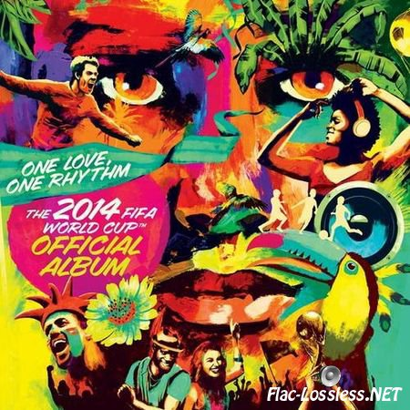 VA - One Love, One Rhythm: The 2014 FIFA World Cup (2014) FLAC (tracks + .cue)