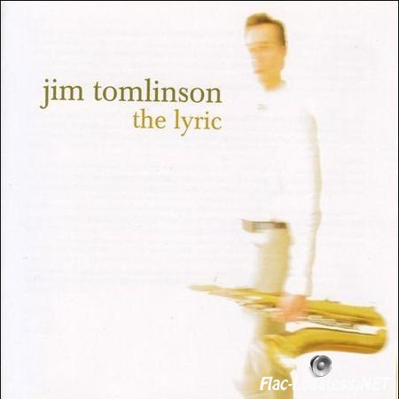 Jim Tomlinson - The Lyric (2005) FLAC (image + .cue)