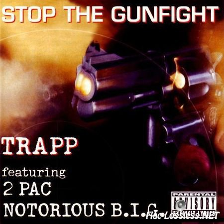 Trapp - Stop The Gunfight (feat. 2Pac & Notorious B.I.G.) (1997) FLAC (tracks + .cue)