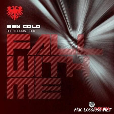 Ben Gold feat. The Glass Child - Fall With Me (2012) FLAC (tracks)