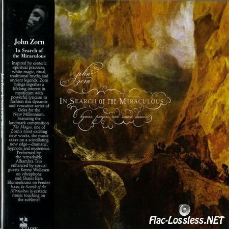 John Zorn - In Search Of The Miraculous (2010) APE (image + .cue)