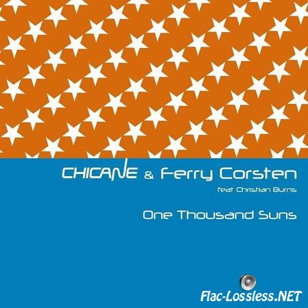 Chicane feat. Ferry Corsten - One Thousand Suns (2013) FLAC (tracks)