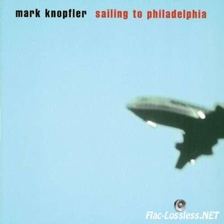 Mark Knopfler - Sailing to Philadelphia (2000) FLAC (image + .cue)