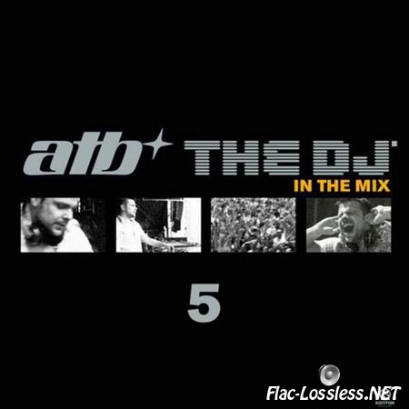 ATB & VA - The DJ 5 In the mix (2010) FLAC (tracks + .cue)