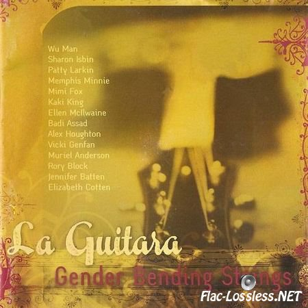VA - La Guitara: Gender Bending Strings (2005) FLAC (tracks + .cue)