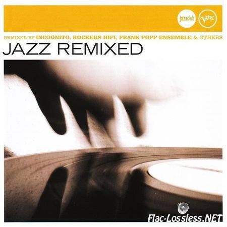 VA - Jazz Remixed (Jazz Club) (2006) FLAC (image + .cue)