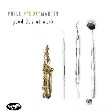 Phillip Doc Martin - Good Day At Work (2013) FLAC (tracks + .cue)