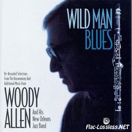 Woody Allen and His New Orleans Jazz Band - Wild Man Blues (1998) FLAC (tracks + .cue)
