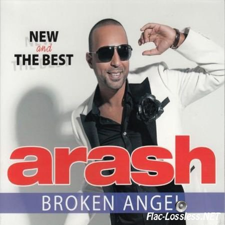 Arash - Broken Angel (New and The best) (2013) FLAC (image + .cue)