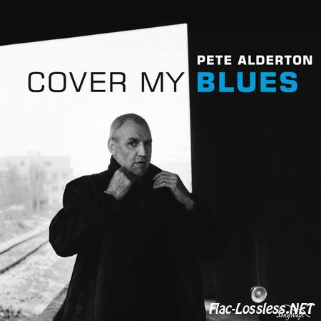 Pete Alderton - Cover My Blues (2009) FLAC (tracks)