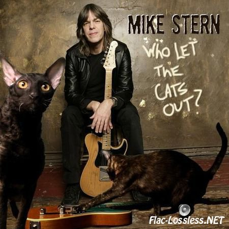 Mike Stern - Who let the cats out? (2006) FLAC (tracks + .cue)