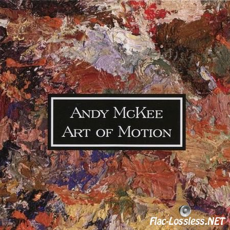 Andy McKee - Art Of Motion (2005) FLAC (image + .cue)