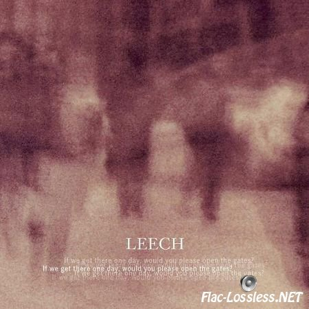 Leech - If we get there one day, would you please open the gates? (2012) FLAC (tracks + .cue)