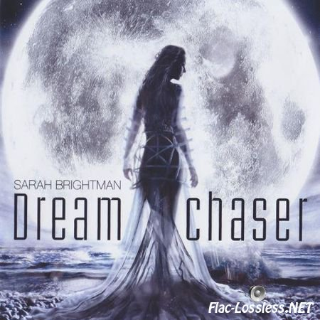 Sarah Brightman - Dreamchaser (Deluxe Edition) (2013) FLAC (image + .cue)