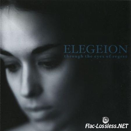 Elegeion - Through The Eyes Of Regret (2001) FLAC (image + .cue)