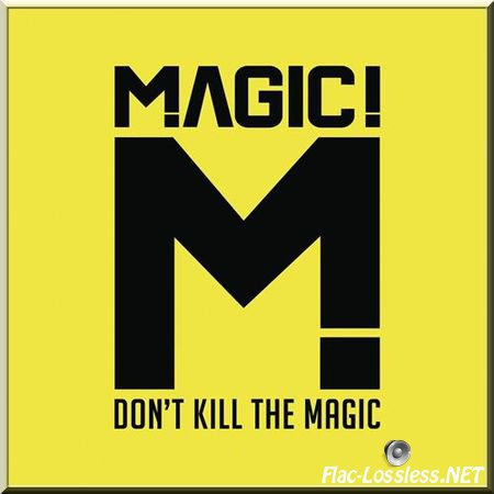 MAGIC! - Don't Kill The Magic (2014) FLAC