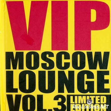 VA - VIP Moscow Lounge vol. 3 (2012) FLAC (tracks)