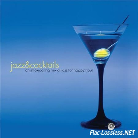Jeff Steinberg - Jazz & Cocktails: An Intoxicating Mix of Jazz for Happy Hour (2004) FLAC (image + .cue)