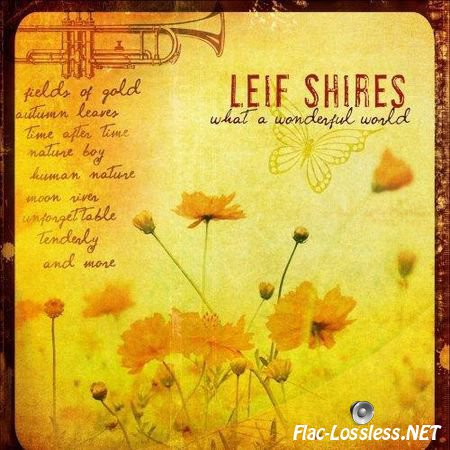 Leif Shires - What a Wonderful World (2009) FLAC (image + .cue)