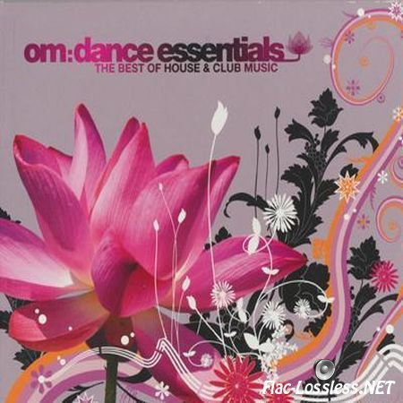 VA - OM Dance Essentials (The Best Of House And Club Music) (2009) FLAC (image + .cue)