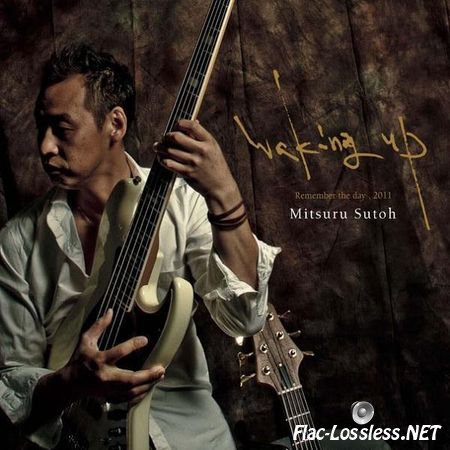 Mitsuru Sutoh - Waking Up - Remember The Day (2011) FLAC (image + .cue)