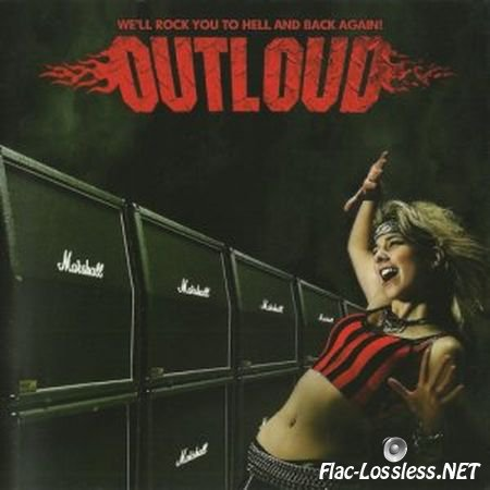 Outloud - We'll Rock You To Hell And Back Again! (2009) FLAC (image + .cue)