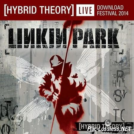 Linkin Park - Hybrid Theory (Live At Download Festival) (2014) FLAC (tracks)