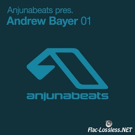 Andrew Bayer & VA - Anjunabeats Pres. Andrew Bayer 01 (2012) FLAC (tracks)