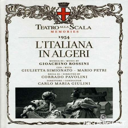 Gioachino Rossini performed by Giulietta Simionato & Mario Petri under Carlo Maria Giulini - L'Italiana in Algeri (2011) FLAC