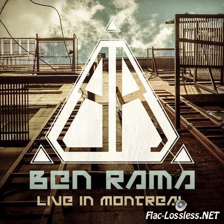 Ben Rama - Live In Montreal (2014) FLAC
