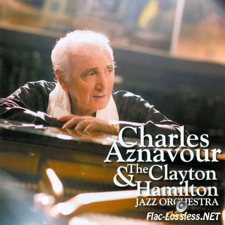 Charles Aznavour - Charles Aznavour & The Clayton-Hamilton Jazz Orchestra (2009) FLAC (image+.cue)