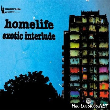 Homelife - Exotic Interlude (2009) FLAC