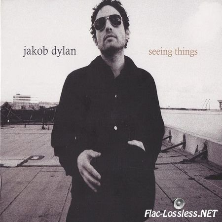 Jakob Dylan - Seeing Things (2008) FLAC (image + .cue)
