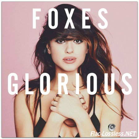 Foxes - Glorious (Deluxe Edition) (2014) FLAC