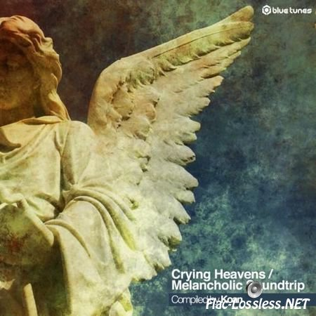 VA - Crying Heavens / Melancholic Soundtrip (Compiled by Koan) (2014) FLAC