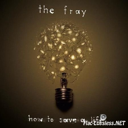 The Fray - How to Save a Life (2005) FLAC
