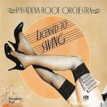 The Pasadena Roof Orchestra - Licensed to Swing (2011) FLAC (tracks + .cue)