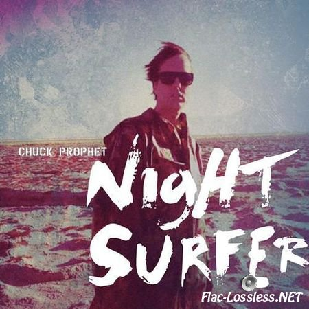 Chuck Prophet - Night Surfer (2014) FLAC (tracks + .cue)