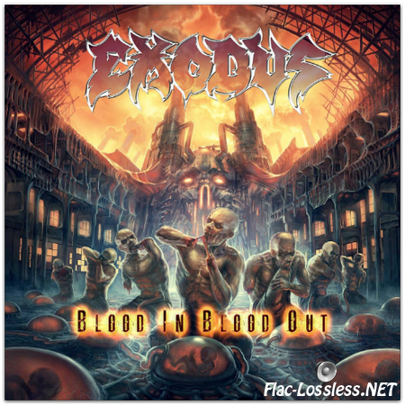 Exodus - Blood In Blood Out (2014) FLAC