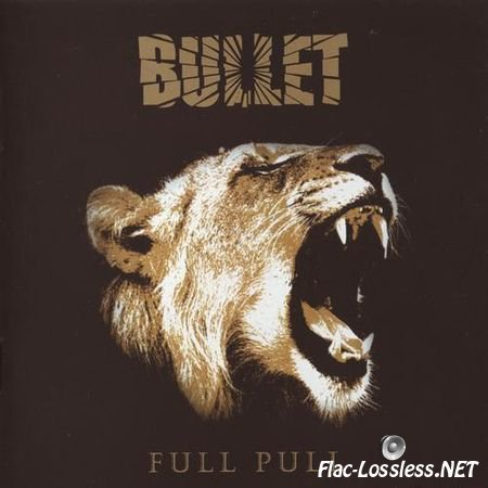 Bullet - Full Pull (2012) FLAC (image + .cue)
