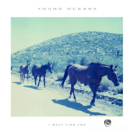 Young Oceans - I Must Find You (2014) FLAC