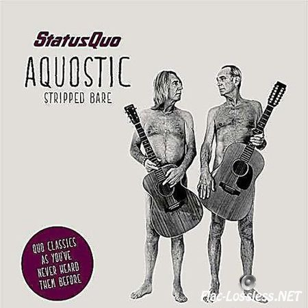 Status Quo - Aquostic Stripped Bare (2014) FLAC (tracks)