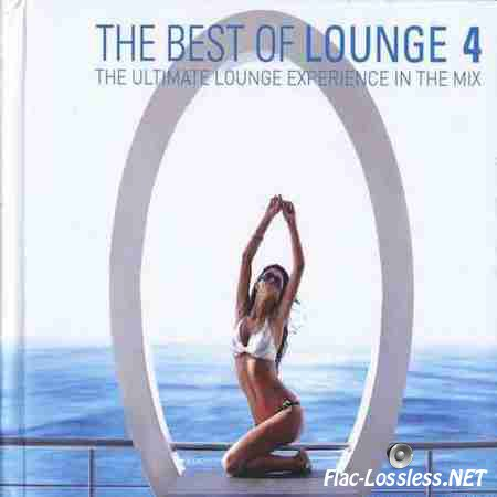 VA - The Best Of Lounge 4 - The Ultimate Lounge Experience In The Mix (2012) FLAC (tracks + .cue)