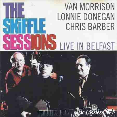 Van Morrison, Lonnie Donegan & Chris Barber - The Skiffle Sessions: Live in Belfast (2000) FLAC (tracks + .cue)
