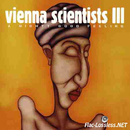 VA - Vienna Scientists III - A Mighty Good Feeling (2000) FLAC