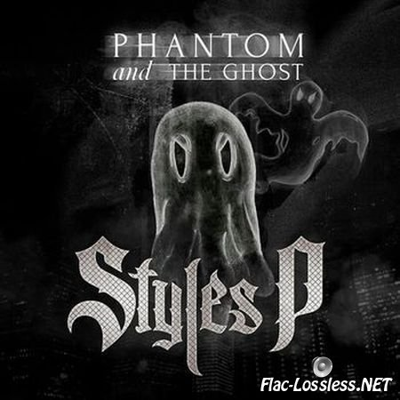 Styles P - Phantom And The Ghost (2014) FLAC